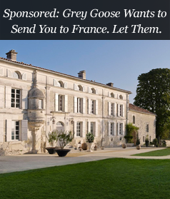 Sponsored: Grey Goose Wants to Send You to France. Let Them.