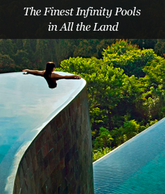 The Finest Infinity Pools in All the Land