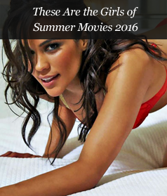 These Are the Girls of Summer Movies 2016