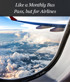Like a Monthly Bus Pass, but for Airlines
