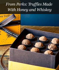 From Perks: Truffles Made With Honey and Whiskey