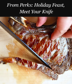 From Perks: Holiday Feast, Meet Your Knife