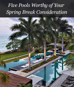 Five Pools Worthy of Your Spring Break Consideration