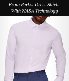 From Perks: Dress Shirts With NASA Technology