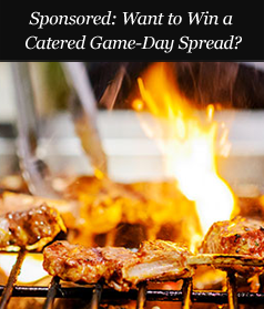 Sponsored: Want to Win a Catered Game-Day Spread?