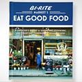 Bi-Rite's Eat Good Food Cookbook