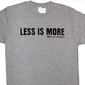 The Less Is More T-shirt